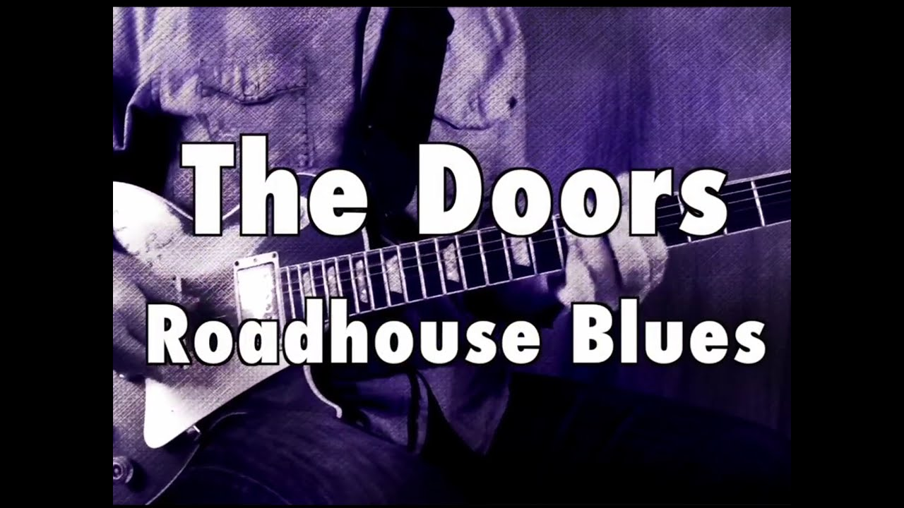How To Play Roadhouse Blues By The Doors On Guitar Lesson
