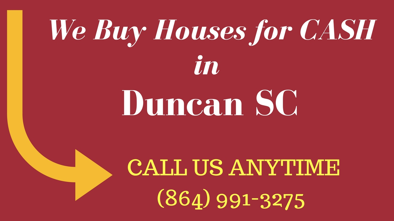 How to Sell Your House for CASH, Duncan SC (864) 991-3275