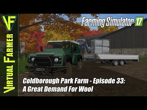 Let's Play Farming Simulator 17 - Coldborough Park Farm, Episode 33: A High Demand For Wool