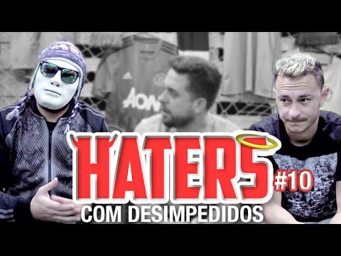 HATERS #10 - DESIMPEDIDOS - OS VENDIDOS