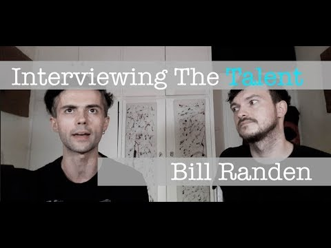 Interviewing The Talent - Bill Randen