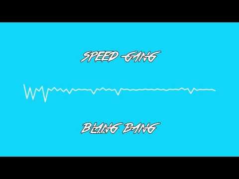 Blang Bang - Speed Gang