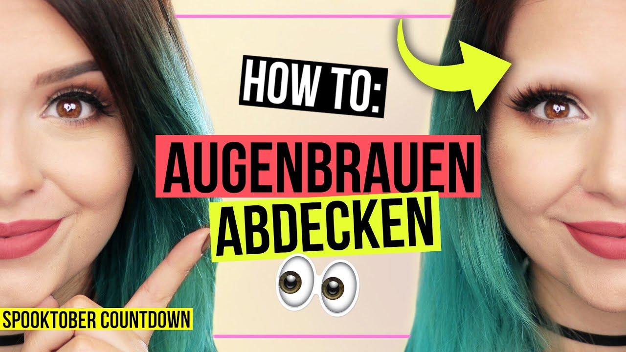 How To Augenbrauen Richtig Abdecken Spooktobercountdown Youtube