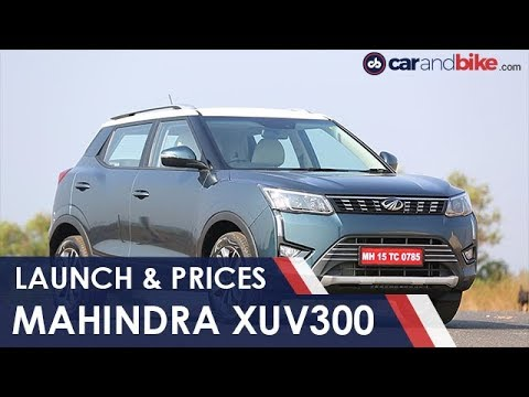 Mahindra XUV300 Launched & Prices | NDTV carandbike