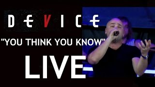 Device-You Think You Know-Live-Amazing Footage-Toronto Aug 11 2013