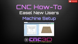 CNC How-To - Setting up Easel for the first time (Machine Setup)