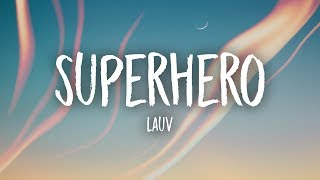Lauv Superhero Lyrics.mp3