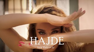 TEA TAIROVIC -  HAJDE (OFFICIAL VIDE0 2021)