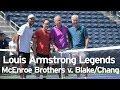 John and Patrick McEnroe vs. James Blake and Michael Chang from Louis Armstrong…