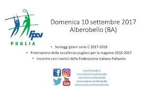 10-09-2017: #fipavpuglia - Sorteggi gironi serie C e premiazioni eccellenze pugliesi