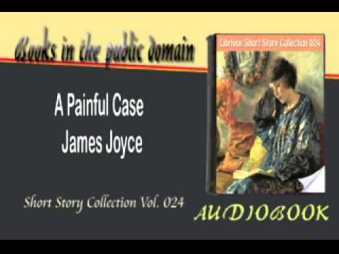 A Painful Case James Joyce Audiobook