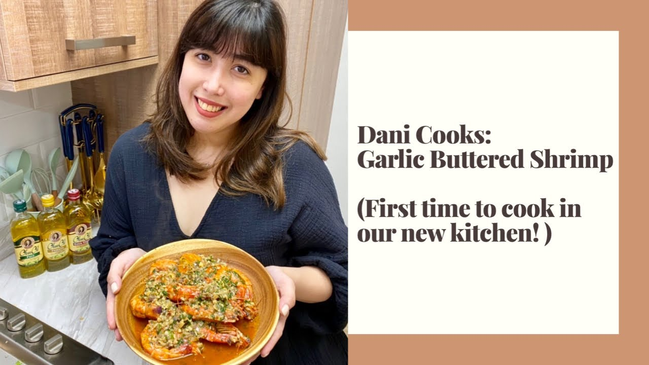 Dani Cooks: Garlic Buttered Shrimp (First time cooking in our new kitchen!)