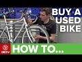 How To Buy A Used Bike – What To Look For When Buying A Second Hand Road Bike