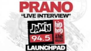 PRANO JAMN94.5 LAUNCHPAD INTERVIEW FREESTYLE