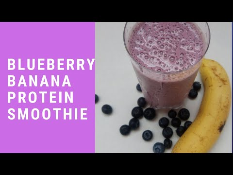 How To Make Blueberry Banana Protein Smoothie