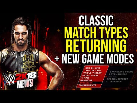 WWE 2K18 News: CLASSIC MATCH TYPES RETURNING & *NEW* GAME MODES! [#WWE2K18News]