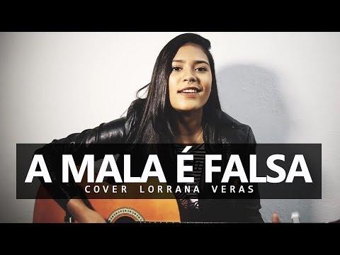 A Mala é Falsa - Felipe Araújo part. Henrique e Juliano  Lorrana Veras