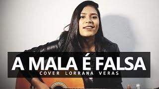 A Mala é Falsa - Felipe Araújo part. Henrique e Juliano (Cover Lorrana Veras)