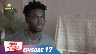 Série - Arrêt Mère Thiaba - Episode 17