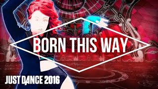 Just Dance 2016 - Born this Way by Lady Gaga - Official [US]