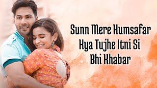 Humsafar Lyrics | Varun & Alia Bhatt | Akhil Sachdeva | Badrinath Ki Dulhania
