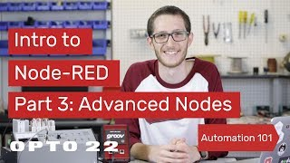 Intro to Node-RED: Part 3 Advanced Nodes