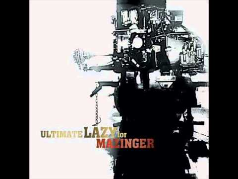 Ultimate Lazy For Mazinger - Unforgettable Days