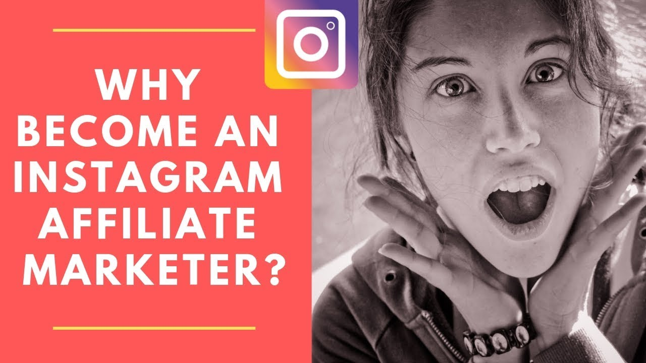 Why Become An Instagram Affiliate Marketer - YouTube