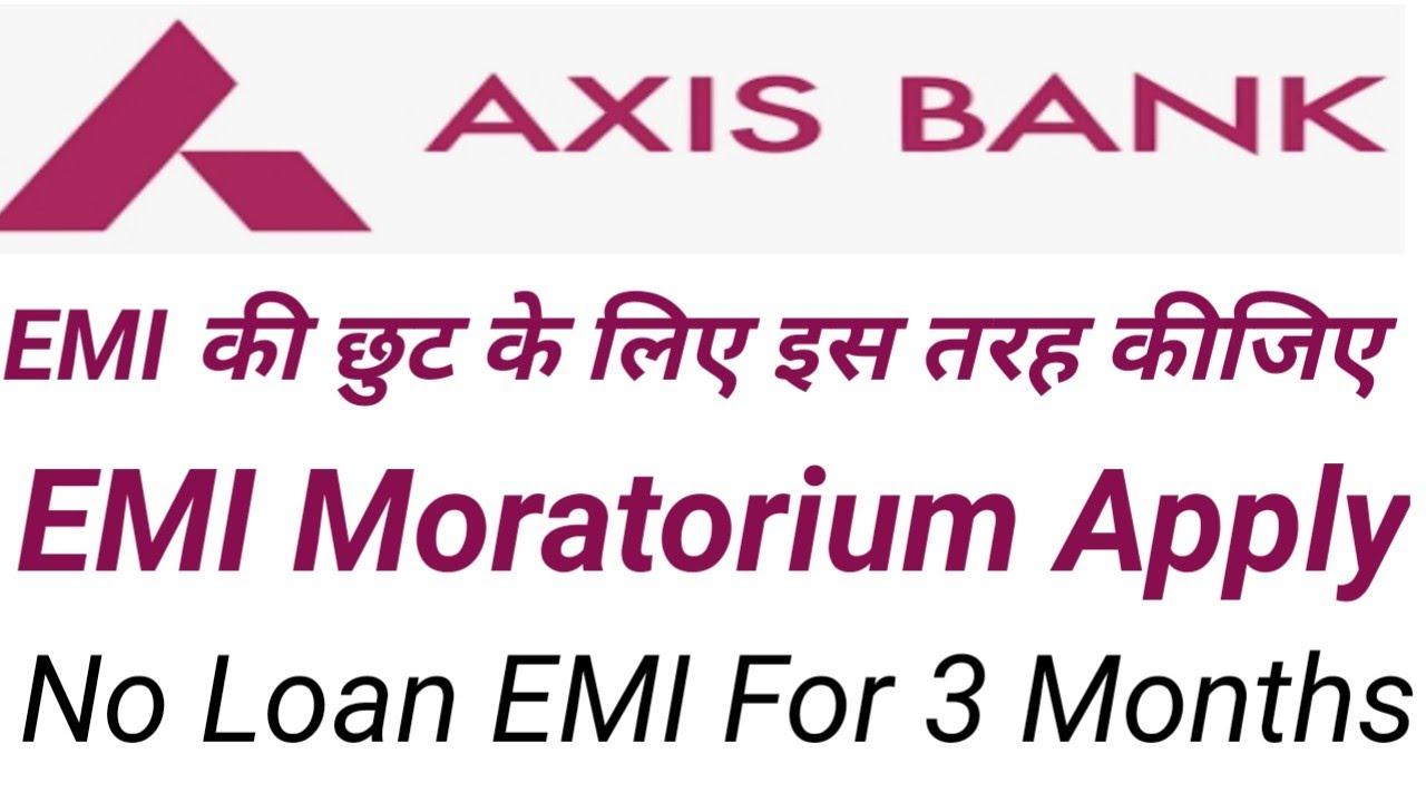 Axis Bank Moratorium Kaise Apply Kare Axis Bank Moratorium Apply Axis Bank Moratorium In Hindi Youtube