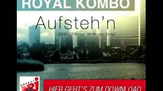 Baixar Royal Kombo - Aufsteh'N (Energy Berger Am Morgen Song)