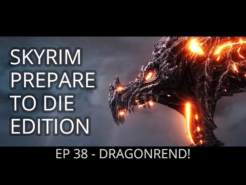 DRAGONREND! Let's Play Skyrim: Prepare to Die Edition   Path of Assassin   EP 38