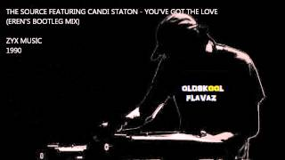 The Source, Featuring Candi Staton - You Got The Love (Erens Bootleg Mix)