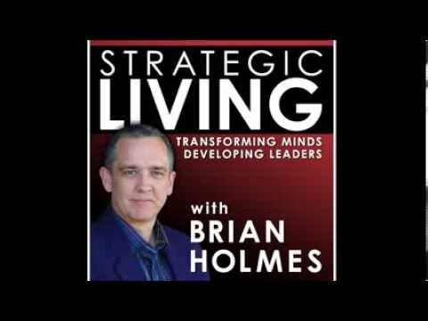 Strategic Living w/ Brian Holmes - 7 Steps That Lead to Personal Wholeness