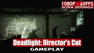 Deadlight: Director