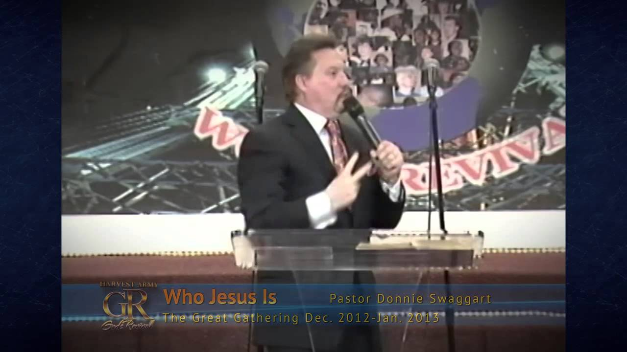 who is jesus donnie swaggart the great gathering harvest donnie swaggart the great gathering harvest army world arena jan 7 2013