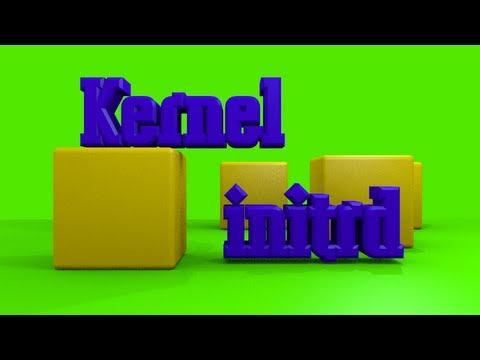 Linux Kernel and Initrd Basics Tutorial