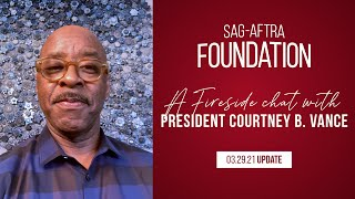 Spring 2021 Fireside Chat with SAG-AFTRA Foundation President Courtney B. Vance