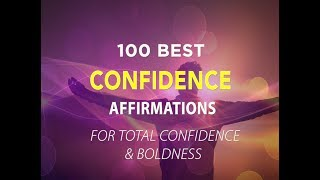 100 Best Affirmations for More Confidence - Total Confidence & Boldness