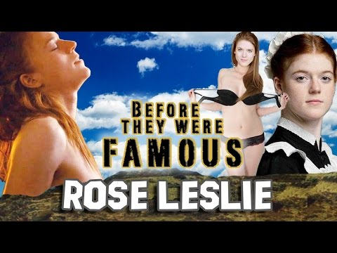 ROSE LESLIE  Before They Were Famous  GAME of THRONES