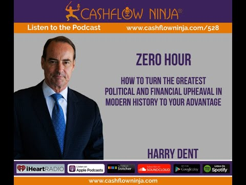 528: Harry Dent: How To Profit From The Greatest Political and Financial Upheaval in Modern History