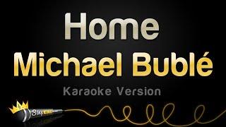 Michael Bublé - Home (Karaoke Version)