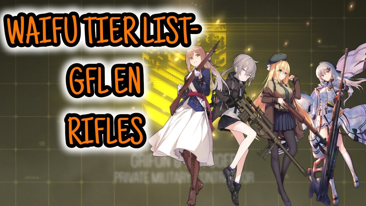 Girls Frontline Waifus Tier List Rifles Youtube All characters in girls frontline. girls frontline waifus tier list rifles