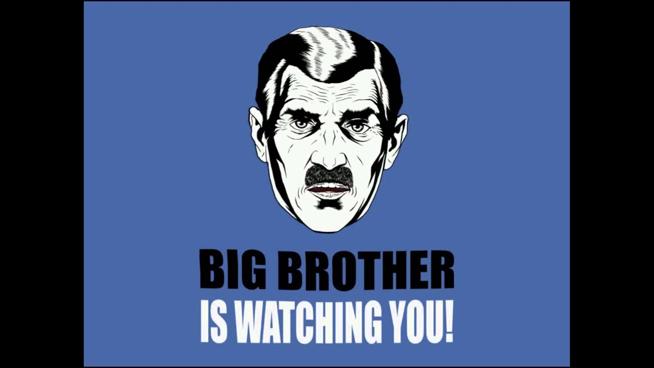 Big Brother Is Watching You!   YouTube