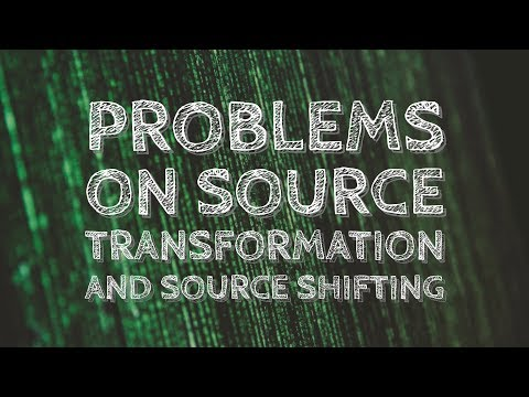 Problems on Source Transformation And Source Shifting