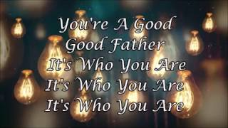 Good Good Father by Chris Tomlin (Lyrics)