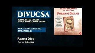 Porrina de Badajoz - Rezo a Dios
