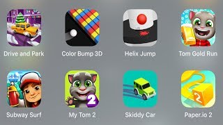 Drive and Park,Color Bump 3D, Helix Jump,Tom Gold Run,Subway Surf,My Tom 2,Skiddy Car,Paper.io 2