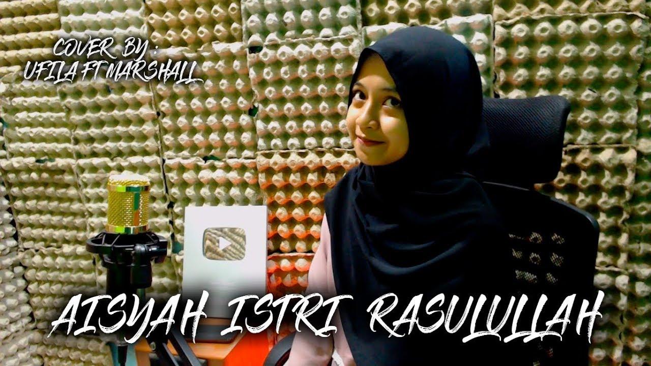AISYAH ISTRI RASULULLAH - VERSI AKUSTIK - COVER BY UFILA
