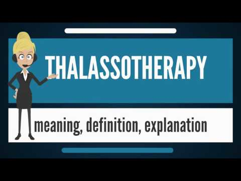 What is THALASSOTHERAPY? What does THALASSOTHERAPY mean? THALASSOTHERAPY meaning & explanation