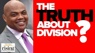 Krystal and Saagar: Charles Barkley STUNS With Truth About How Politicians Profit Off Division